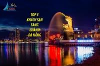 Top 5 khách sạn sang chảnh bậc nhất Đà Nẵng